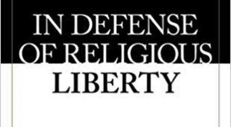 In Defense of Religious Liberty
